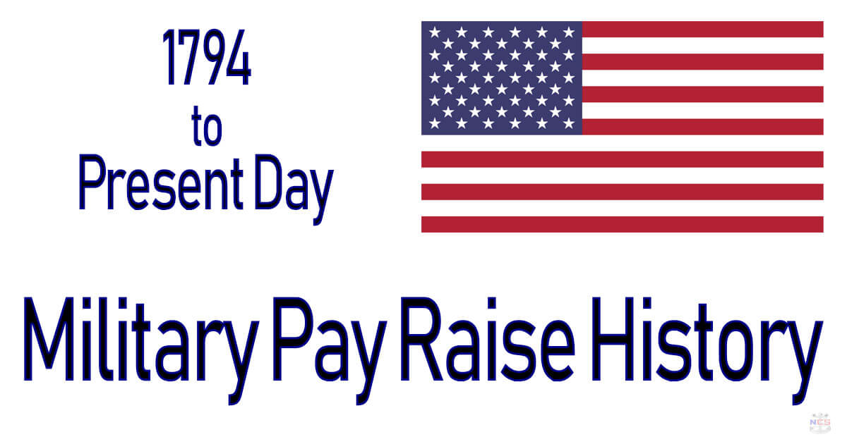 U S  Military Pay Raise History (1794 to Present Day)